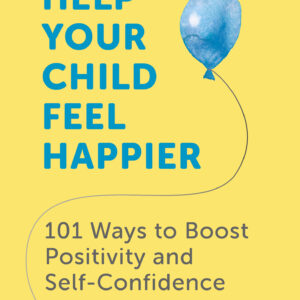 How to Help Your Child Feel Happier RGB cropped